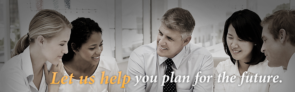 Let us help you plan for the future